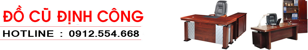 MUA BÁN ĐỒ CŨ ĐỊNH CÔNG - HOTLINE: 0912 554 668